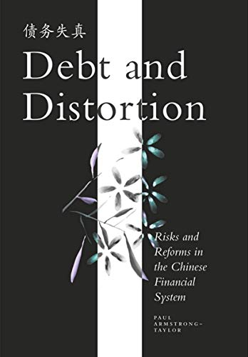 9781137534002: Debt and Distortion: Risks and Reforms in the Chinese Financial System