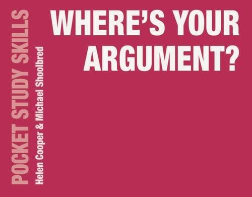 9781137534736: Where's Your Argument? (Pocket Study Skills)