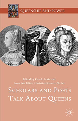 9781137534897: Scholars and Poets Talk About Queens (Queenship and Power)