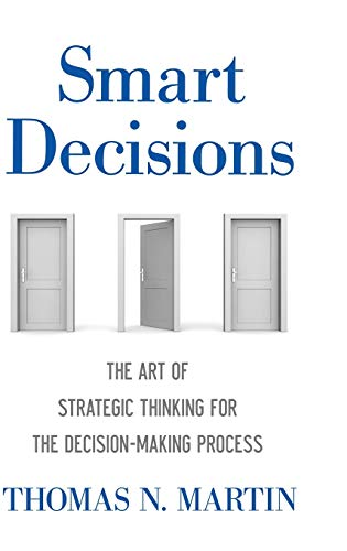 9781137536983: Smart Decisions: The Art of Strategic Thinking for the Decision Making Process