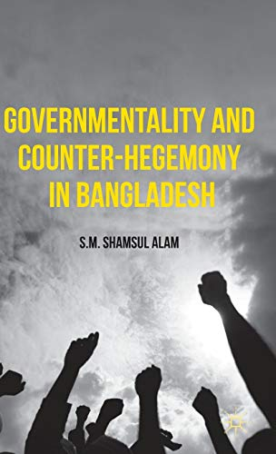 9781137537140: Governmentality and Counter-Hegemony in Bangladesh