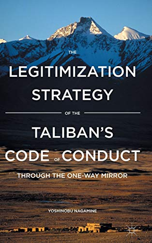 9781137537164: The Legitimization Strategy of the Taliban's Code of Conduct: Through the One-Way Mirror