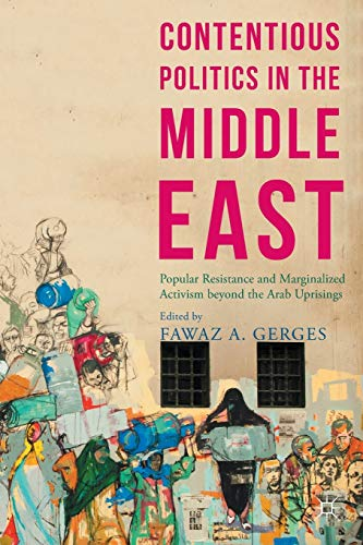 9781137537201: Contentious Politics in the Middle East: Popular Resistance and Marginalized Activism Beyond the Arab Uprisings