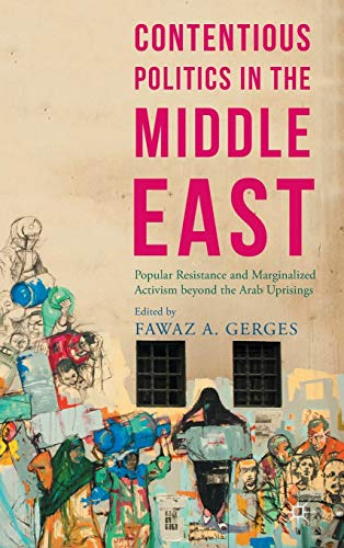 9781137537218: Contentious Politics in the Middle East: Popular Resistance and Marginalized Activism Beyond the Arab Uprisings