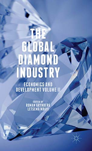 9781137537607: The Global Diamond Industry: Economics and Development Volume II