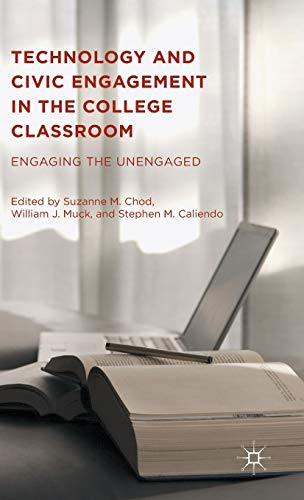 9781137538550: Technology and Civic Engagement in the College Classroom: Engaging the Unengaged