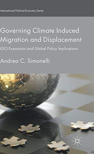 Governing Climate Induced Migration and Displacement 2016: Andrea C. Simonelli,
