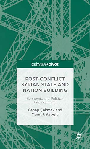 9781137538840: Post-Conflict Syrian State and Nation Building: Economic and Political Development