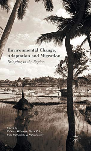 9781137538901: Environmental Change, Adaptation and Migration: Bringing in the Region