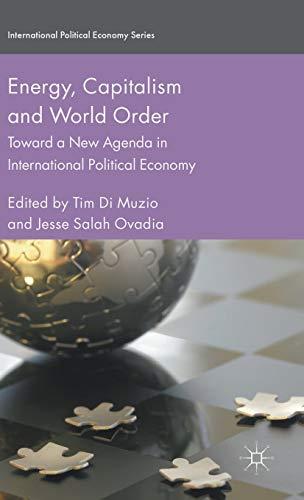 9781137539144: Energy, Capitalism and World Order: Toward a New Agenda in International Political Economy (International Political Economy Series)
