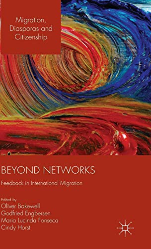 9781137539205: Beyond Networks: Feedback in International Migration (Migration, Diasporas and Citizenship)