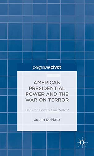 9781137539618: American Presidential Power and the War on Terror: Does the Constitution Matter?
