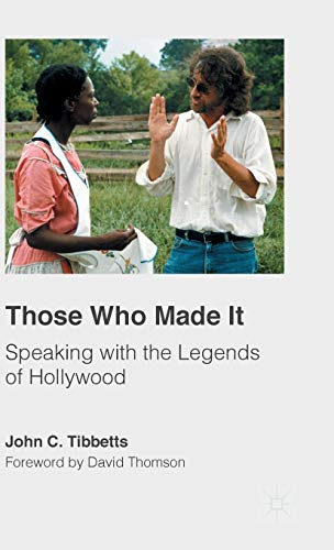 9781137541895: Those Who Made It: Speaking with the Legends of Hollywood