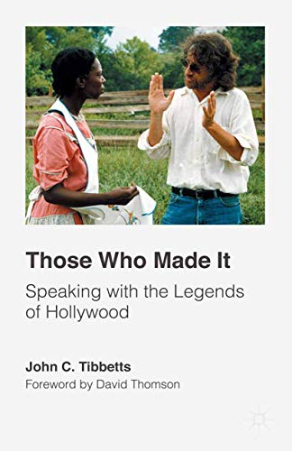 9781137541901: Those Who Made It: Speaking with the Legends of Hollywood