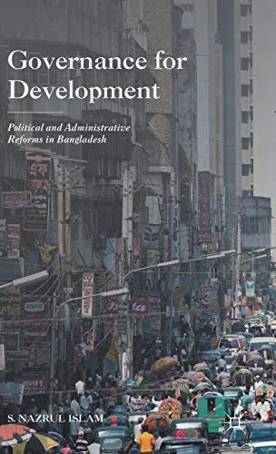 9781137542533: Governance for Development: Political and Administrative Reforms in Bangladesh