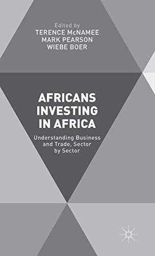 9781137542786: Africans Investing in Africa: Understanding Business and Trade, Sector by Sector