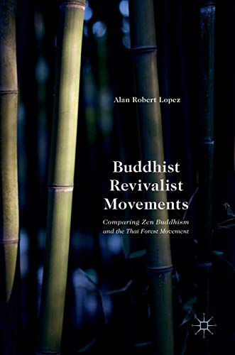9781137543493: Buddhist Revivalist Movements: Comparing Zen Buddhism and the Thai Forest Movement