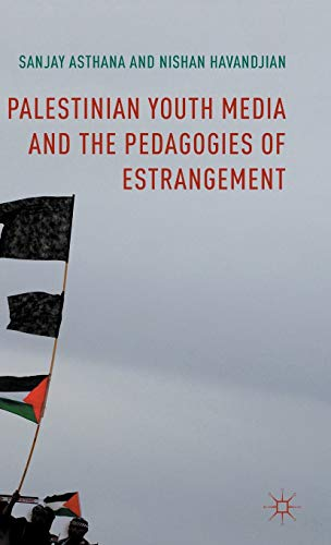 9781137543516: Palestinian Youth Media and the Pedagogies of Estrangement