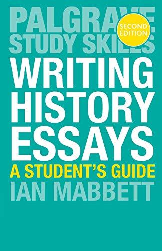 9781137543660: Writing History Essays (Macmillan Study Skills)