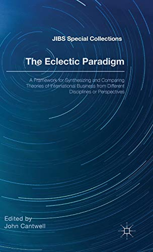 9781137544698: The Eclectic Paradigm: A Framework for Synthesizing and Comparing Theories of International Business from Different Disciplines or Perspectives (JIBS Special Collections)