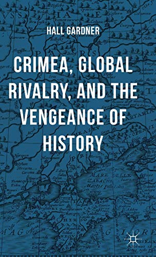 9781137546760: Crimea, Global Rivalry, and the Vengeance of History