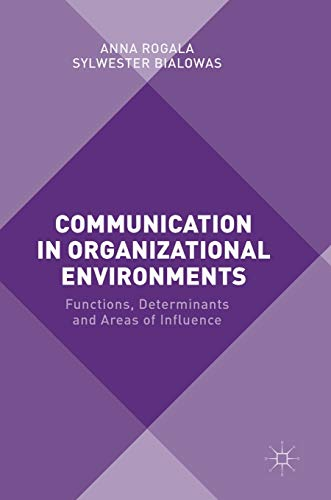 9781137547019: Communication in Organizational Environments: Functions, Determinants and Areas of Influence