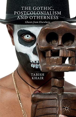 9781137547729: The Gothic, Postcolonialism and Otherness: Ghosts from Elsewhere