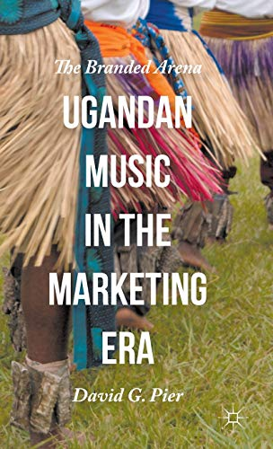 9781137549396: Ugandan Music in the Marketing Era: The Branded Arena