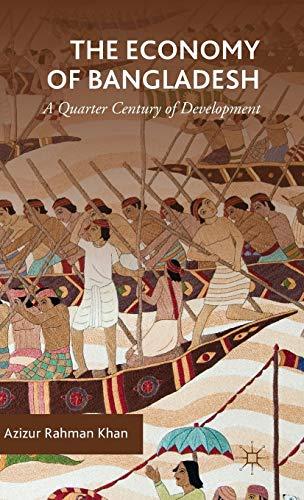 The Economy of Bangladesh: A Quarter Century of Development: Azizur Rahman Khan