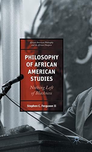 9781137549969: Philosophy of African American Studies: Nothing Left of Blackness (African American Philosophy and the African Diaspora)