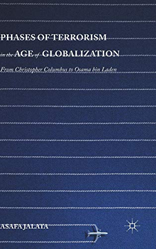 Phases of Terrorism in the Age of Globalization: From Christopher Columbus to Osama Bin Laden: ...