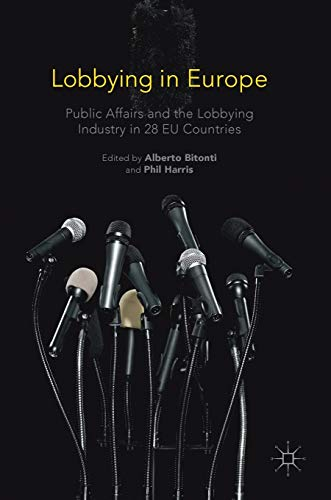 9781137552556: Lobbying in Europe: Public Affairs and the Lobbying Industry in 28 EU Countries