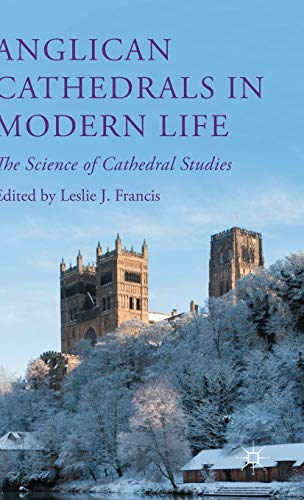 9781137553010: Anglican Cathedrals in Modern Life: The Science of Cathedral Studies