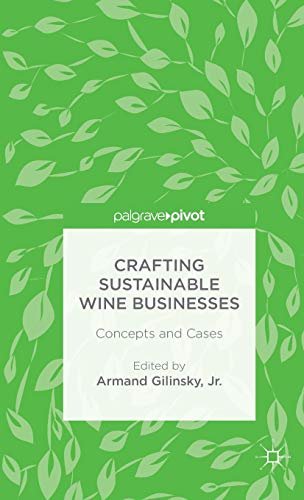 9781137553065: Crafting Sustainable Wine Businesses: Concepts and Cases