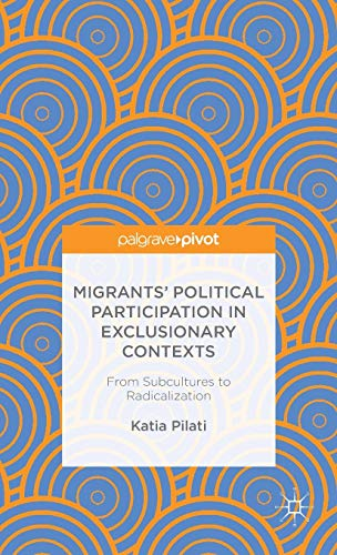 9781137553591: Migrants' Participation in Exclusionary Contexts: From Subcultures to Radicalization