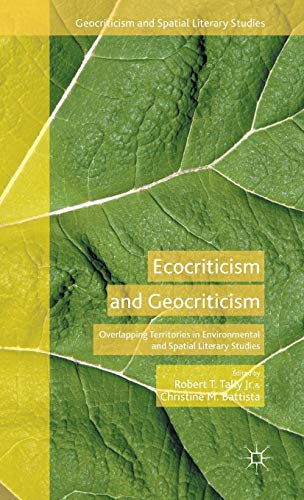 9781137553676: Ecocriticism and Geocriticism: Overlapping Territories in Environmental and Spatial Literary Studies (Geocriticism and Spatial Literary Studies)