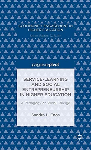 Service-Learning and Social Entrepreneurship in Higher Education: A Pedagogy of Social Change (...