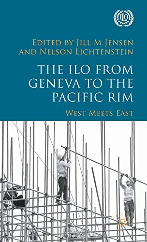 9781137554734: The ILO from Geneva to the Pacific Rim: West Meets East (International Labour Organization (ILO) Century Series)
