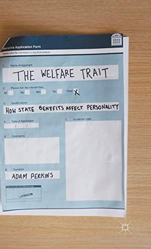 9781137555274: The Welfare Trait: How State Benefits Affect Personality