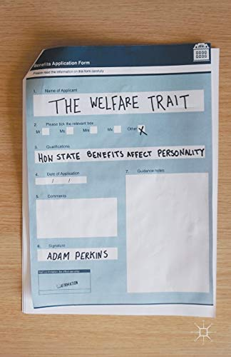 9781137555281: The Welfare Trait: How State Benefits Affect Personality