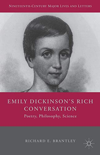 9781137555595: Emily Dickinson's Rich Conversation: Poetry, Philosophy, Science (Nineteenth-Century Major Lives and Letters)