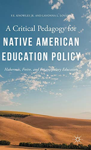 9781137557445: A Critical Pedagogy for Native American Education Policy: Habermas, Freire, and Emancipatory Education