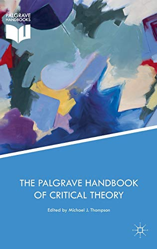 9781137558008: The Palgrave Handbook of Critical Theory (Political Philosophy and Public Purpose)