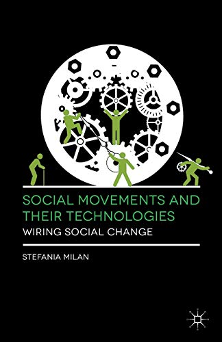 9781137558152: Social Movements and Their Technologies: Wiring Social Change