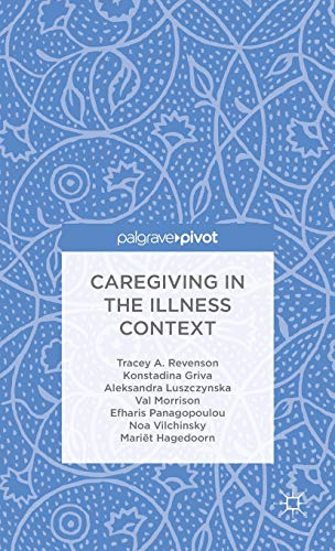 9781137558978: Caregiving in the Illness Context