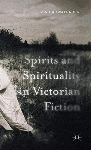 9781137559920: Spirits and Spirituality in Victorian Fiction