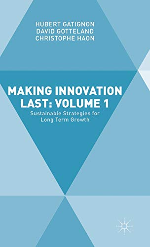 9781137560964: Making Innovation Last: Sustainable Strategies for Long Term Growth
