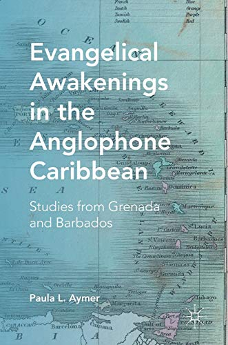 Evangelical Awakenings in the Anglophone Caribbean: Studies from Grenada and Barbados (Hardcover)