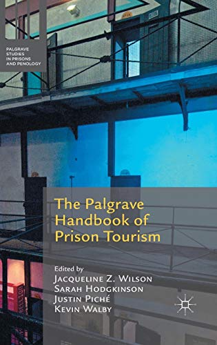 9781137561343: The Palgrave Handbook of Prison Tourism (Palgrave Studies in Prisons and Penology)