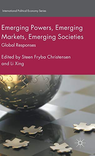 9781137561770: Emerging Powers, Emerging Markets, Emerging Societies: Global Responses (International Political Economy Series)